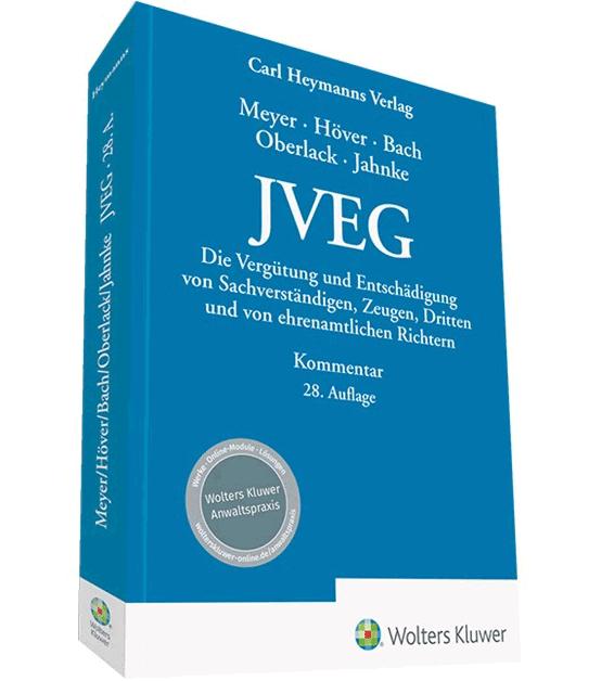 JVEG: Die Vergütung und Entschädigung von Sachverständigen, Zeugen, Dritten und von ehrenamtlichen Richtern