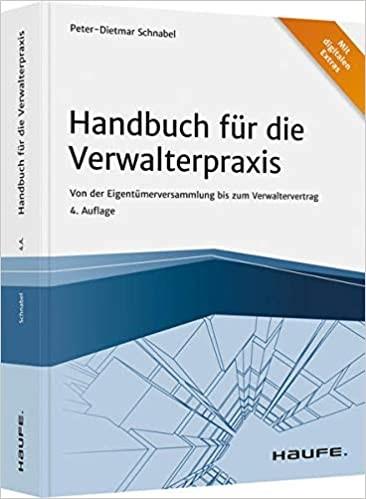 Handbuch für die Verwalterpraxis: Von der Eigentümerversammlung bis zum Verwaltervertrag