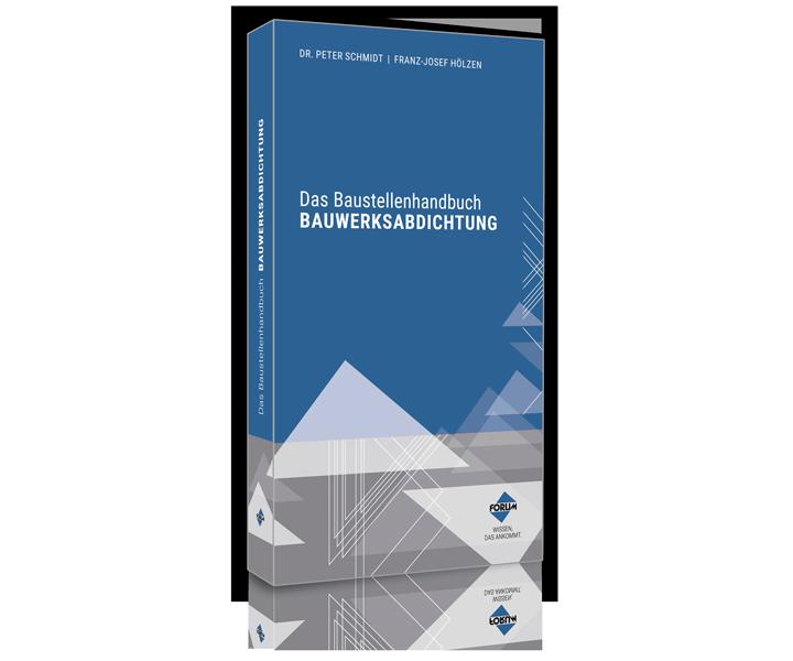 Das Baustellenhandbuch BAUWERKSABDICHTUNG