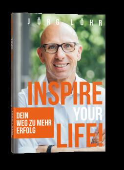 INSPIRE YOUR LIFE - Dein Weg zu mehr Erfolg