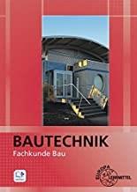 Bautechnik Fachkunde Bau: für Maurer/-innen, Beton- und Stahlbetonbauer/-innen, Zimmerer/Zimmerinnen und Bauzeichner/-innen