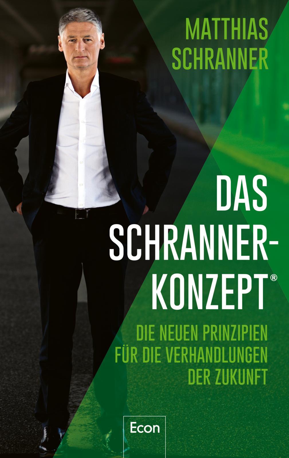 Das Schranner-Konzept®: Die neuen Prinzipien für die Verhandlungen der Zukunft